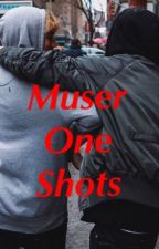 Muser//One Shots (BoyXBoy) by BigDaddy94