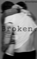 Broken. by UnicornStylinson91