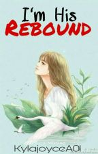 I'm His Rebound! [On going] by KylaJoyceA01