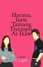 Harana,  Isaw, Tamang Tiyempo, At Ikaw(Tough Love #1) [Completed] by LittleRedYasha