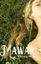 MAWAR (ON GOING) by Ralienzt