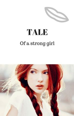 Tale of a strong girl by angeroserouge