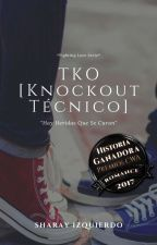 TKO [Knockout Técnico]© by Sharay_Keating