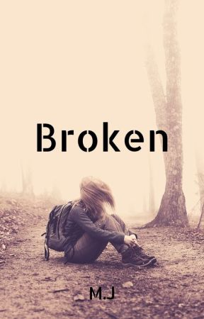 Broken by itsmjlove