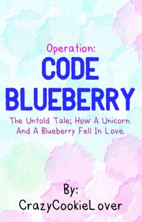 Operation: Code Blueberry by CuriousCookie52