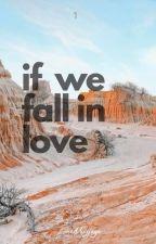 If We Fall In Love by naddiexjaye