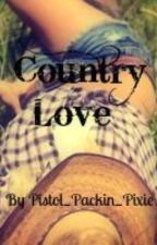 Country Love by Pistol_Packin_Pixie