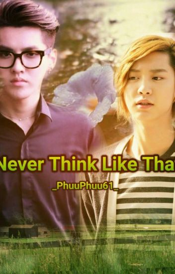 Never Think Like That (Completed)