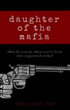 Daughter of the Mafia by riddle_meme_this