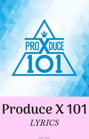 PRODUCE X 101 LYRICS - No Name - Who You? (나가 알던 내가