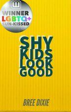 Shy Kids Look Good by BreeDixieBooks