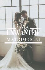 The Unwanted Matrimonial✔ by Teekay044a