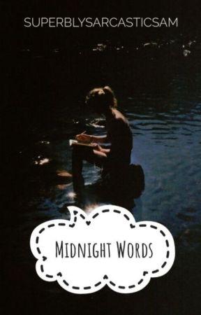 Midnight Words. by Superblysarcasticsam