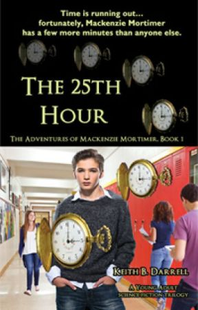 The 25th Hour (Book 1 in The Advs. of Mackenzie Mortimer) by KeithBDarrell