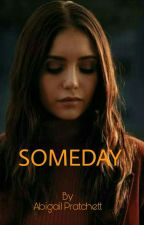 SOME DAY #Wattys2017 by meimyselfforever