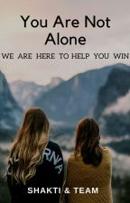 YOU ARE NOT ALONE by SindhuKSV