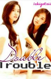 Double Trouble [YoonYul:SNSD] by IchigoKeiiki