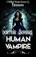 [1] Doctoir Sombre: HUMAN VAMPIRE by Baex287_