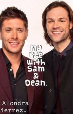 My Life With Sam and Dean by AlondraTheLoser