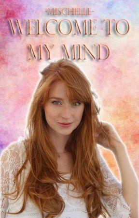Welcome in my mind by -mischelle-
