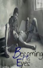 Becoming His Eyes (BoyxBoy) [::Twincest::] by chemomantic