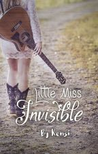 Little Miss Invisible by MissClosetNovelist
