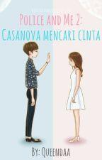 Police and Me 2: Casanova mencari cinta by queendaa