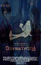 DurmStrang - HIATUS - by DeerDumb