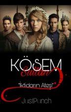Kösem Sultan:İktidar Ateşi by SuperJustPunch