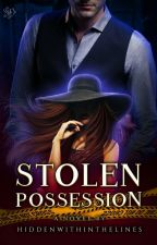 Stolen Possession [ON HOLD] by HiddenWithinTheLines