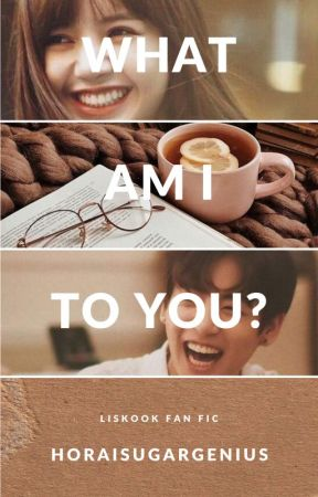 What am i to you? || Liskook by HORAIsugargenius