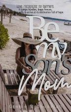Be my Son's Mom by Demetria1005