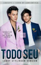 Todo Seu [Larry Stylinson] by ltops91