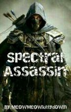 Spectral Assassin  by MeowMeowkittydown
