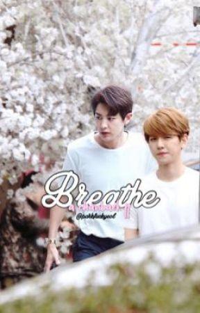 「Breathe」a chanbaek ff  by parkfuckyeol