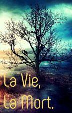 La Vie, La Mort by Renarde07