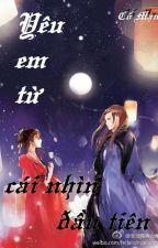 Yêu em từ cái nhìn đầu tiên (Full) by CaoLep2000