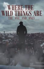 Where The Wild Things Are //Stylan\\ by The_One_And_Only__