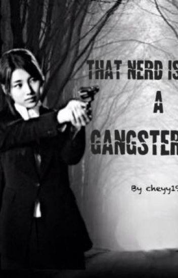 That nerd is a Gangster?!!