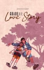 Grade 11: Love Story [Completed] by Demon_Celvino