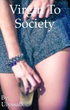 Virgin to Society by UlyssaB1