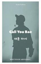 CALL YOU BAE [Hunkai, BxB] by Absyeheet_