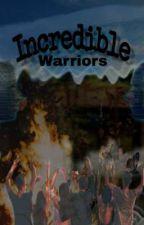 Incredible Warriors by zheleana27_