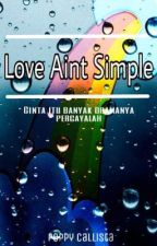 Love Ain't Simple by Poppycallista