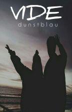VIDE by dunstblau