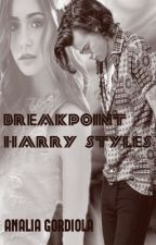 Breakpoint. (Harry Styles) by AnaliaGordiola