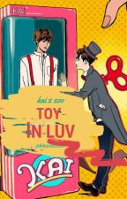 Toy in Luv [KaiSoo] by YokKurdumBen