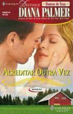 Acreditar Outra Vez - Diana Palmer by georgielly