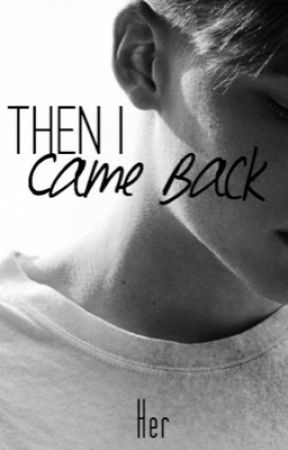 Then I Came Back by remakes-