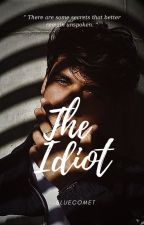 The Idiot by --bluecomet